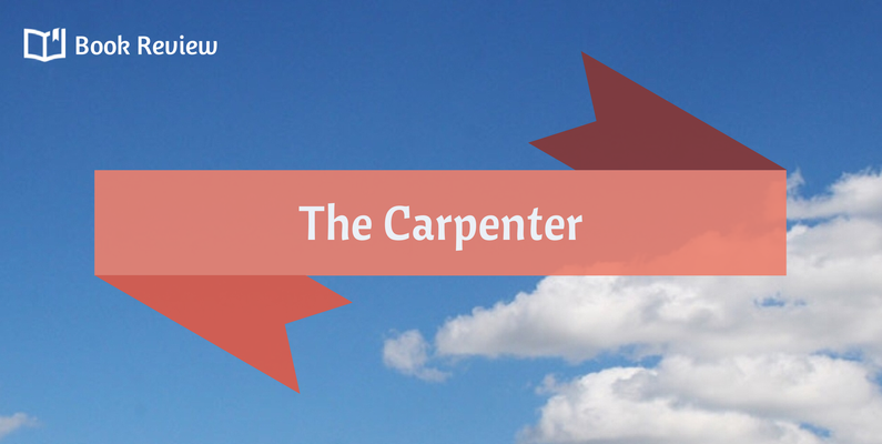 Book Review: The Carpenter