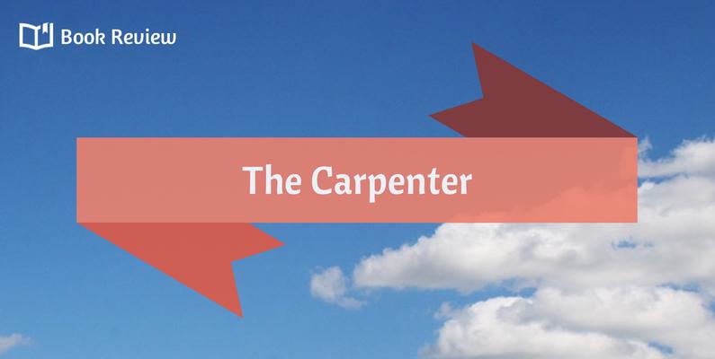 Book Review: The Carpenter