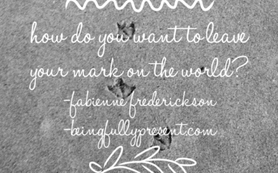 BFP Inspiration Moment on Leaving Your Mark