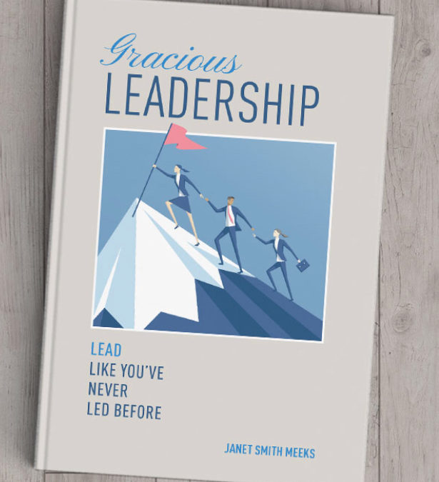 Book Review: Gracious Leadership, Lead Like You've Never Led Before